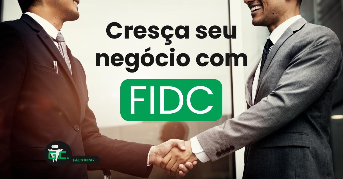 Cresça seu negócio com FIDC